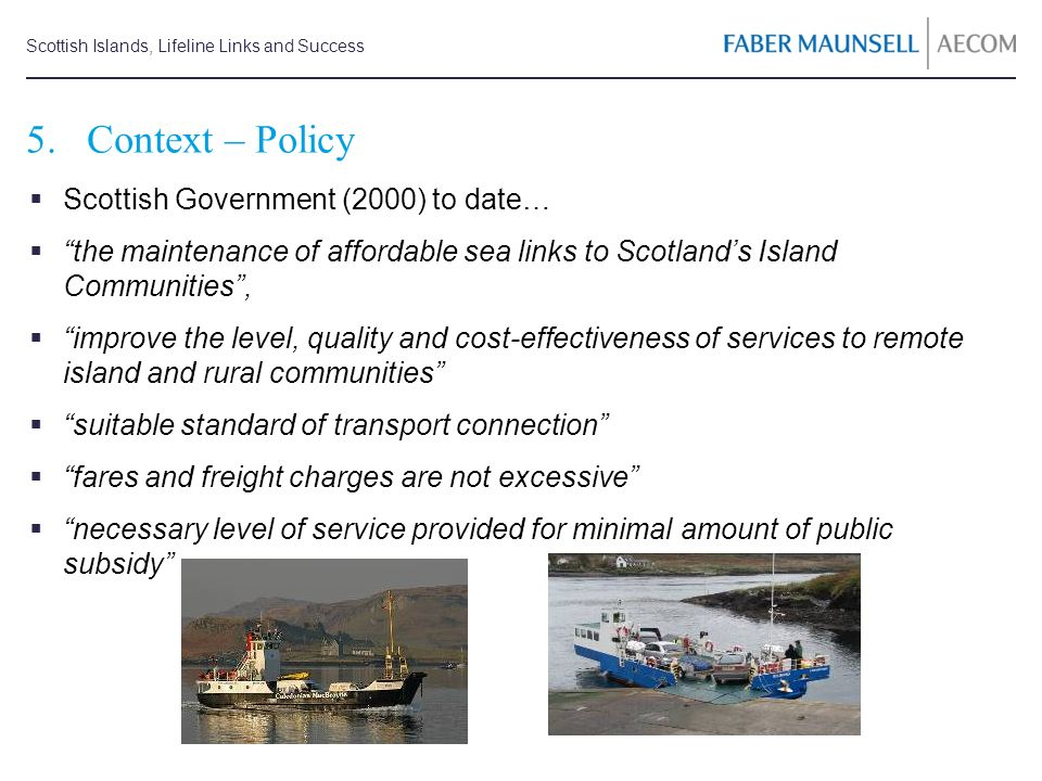 Scottish Islands, Lifeline Links and Success 6.