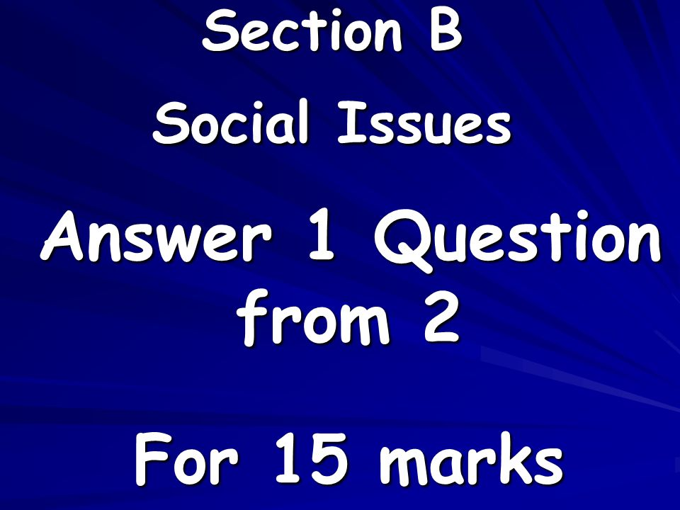 Section B Social Issues Answer 1 Question from 2 For 15 marks