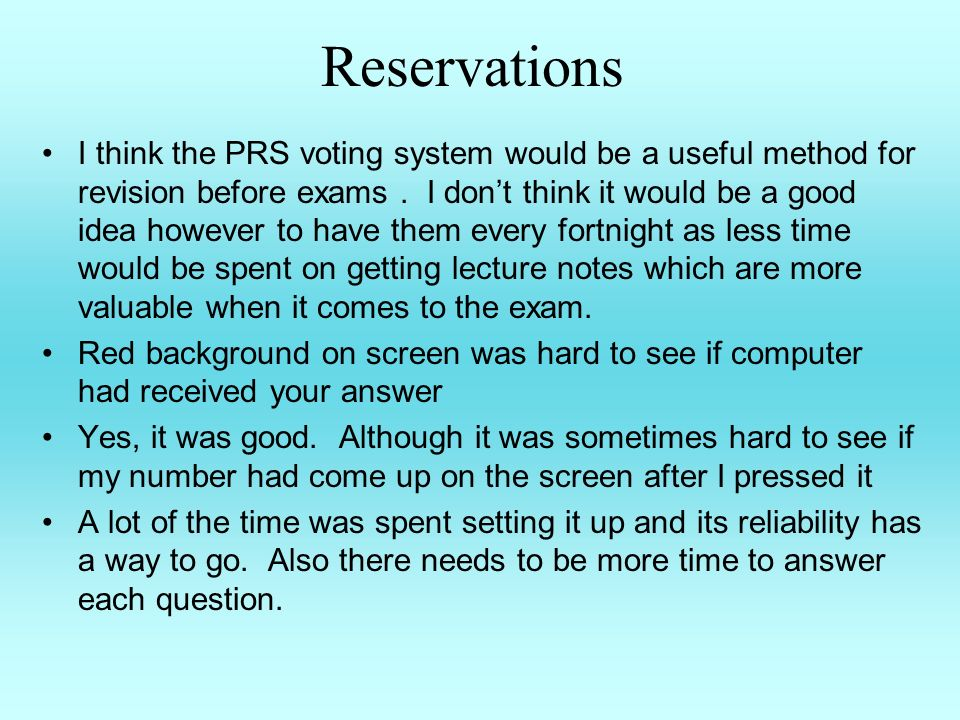Reservations I think the PRS voting system would be a useful method for revision before exams.