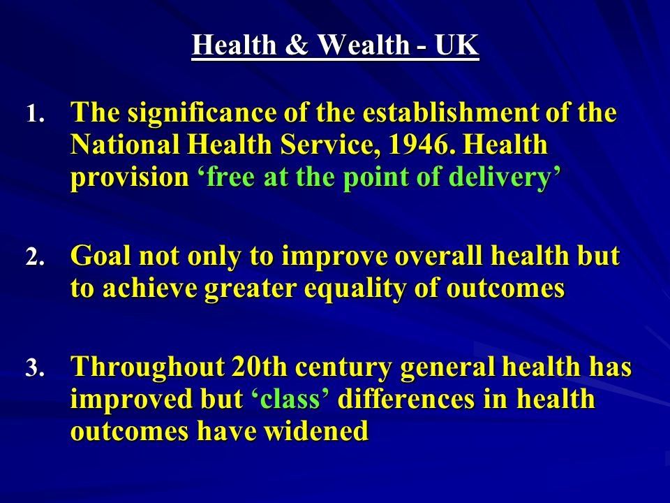 Health & Wealth - UK 1. The significance of the establishment of the National Health Service, 1946.