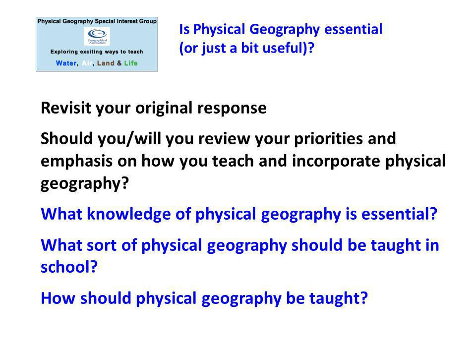 Is Physical Geography essential? or just a bit useful?
