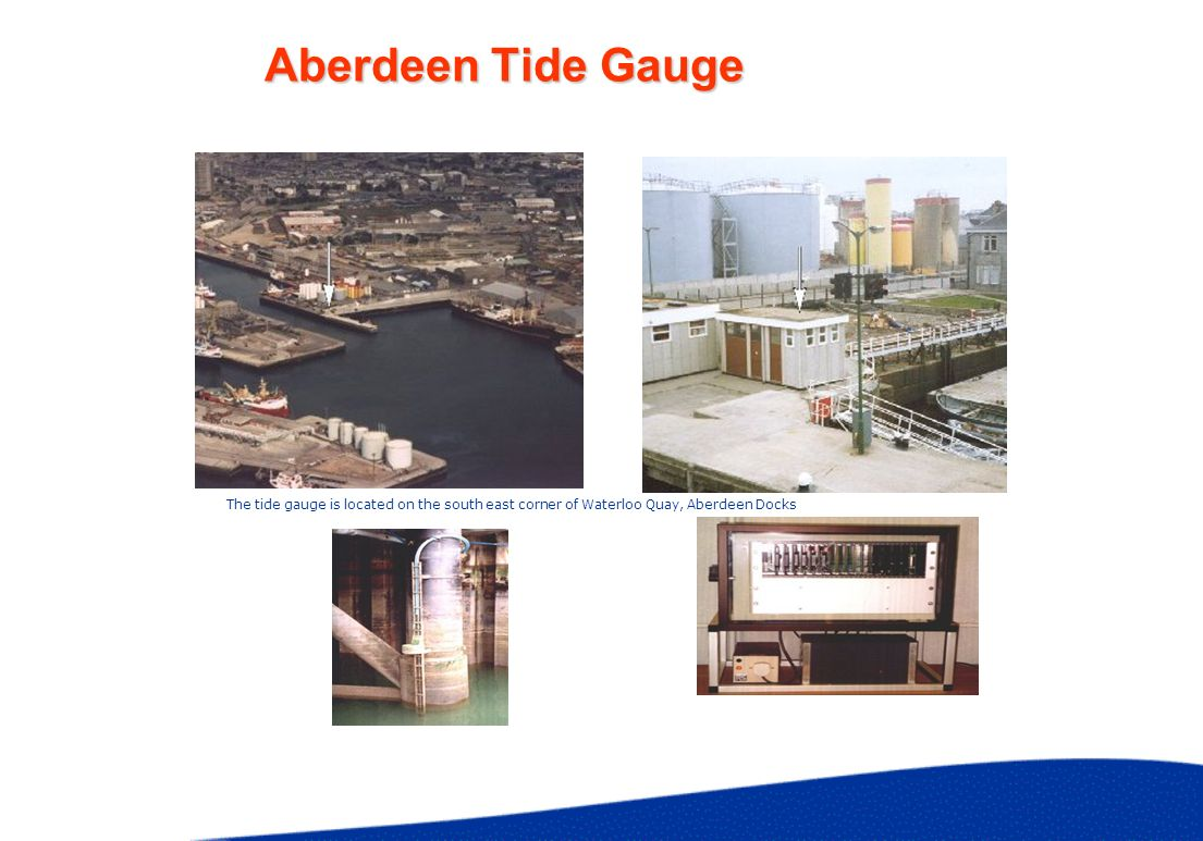 Aberdeen Tide Gauge The tide gauge is located on the south east corner of Waterloo Quay, Aberdeen Docks