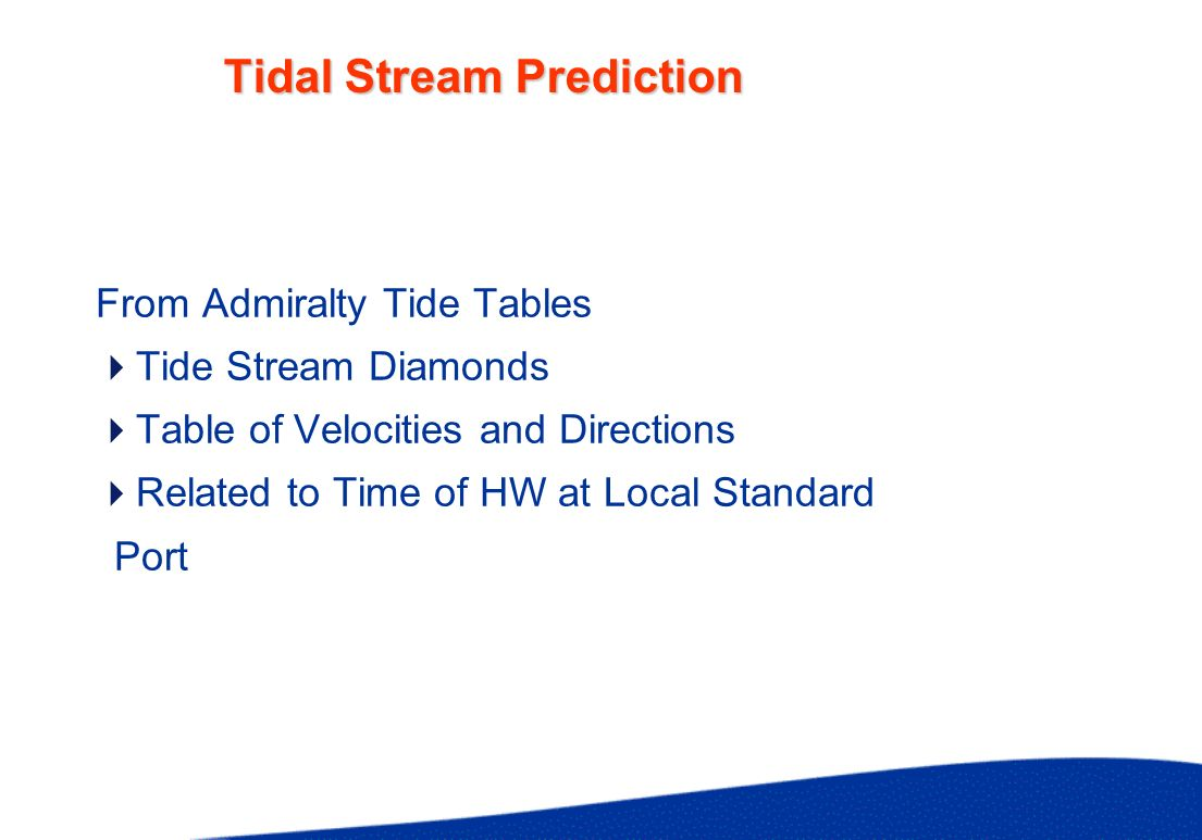 Tidal Stream Prediction From Admiralty Tide Tables Tide Stream Diamonds Table of Velocities and Directions Related to Time of HW at Local Standard Por