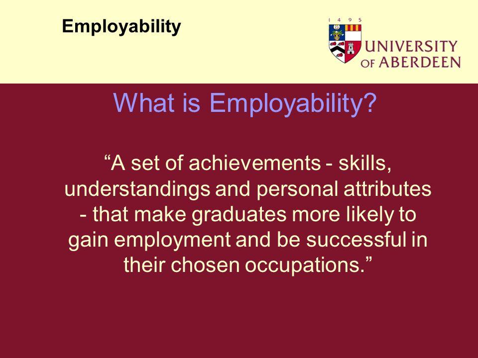 Employability What is Employability.