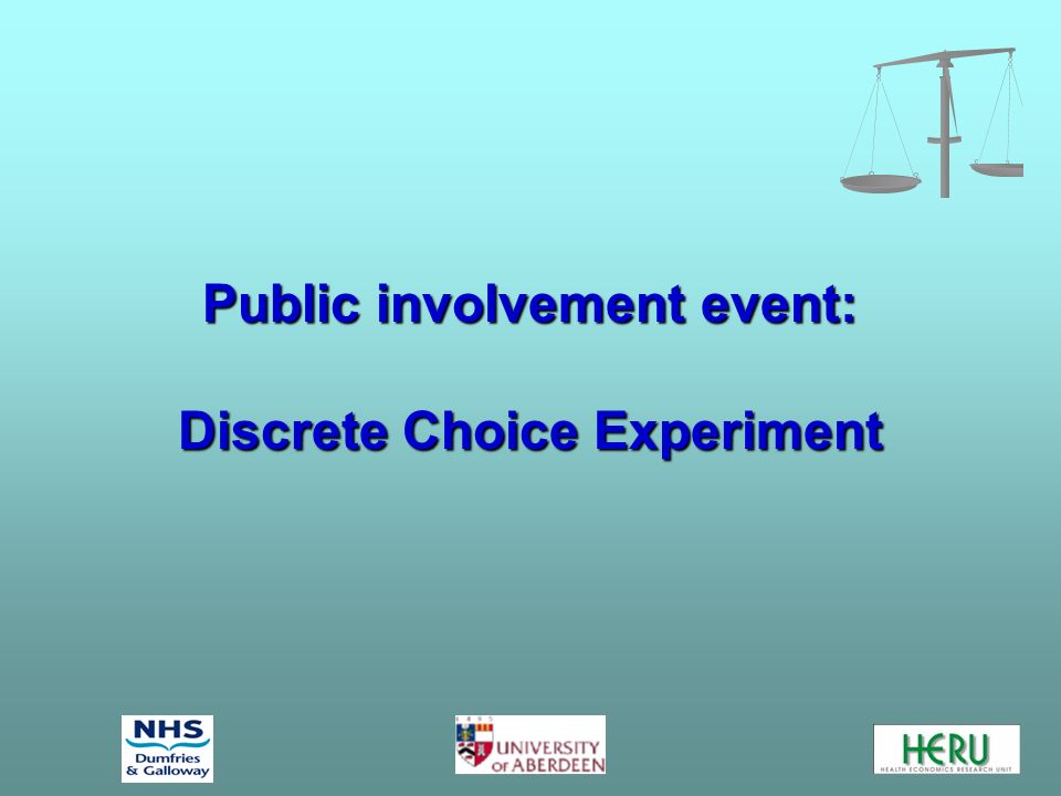 Public involvement event: Discrete Choice Experiment