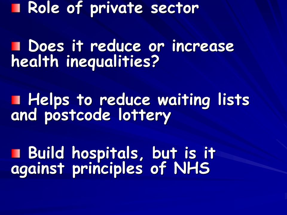 Role of private sector Role of private sector Does it reduce or increase health inequalities.