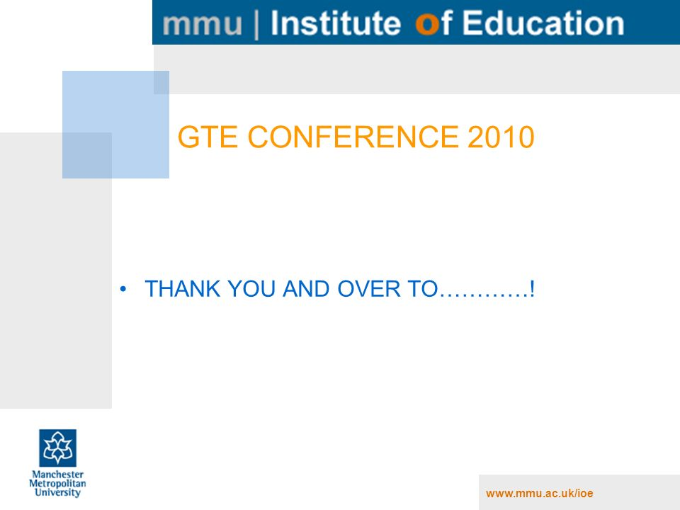 GTE CONFERENCE 2010 THANK YOU AND OVER TO…………!