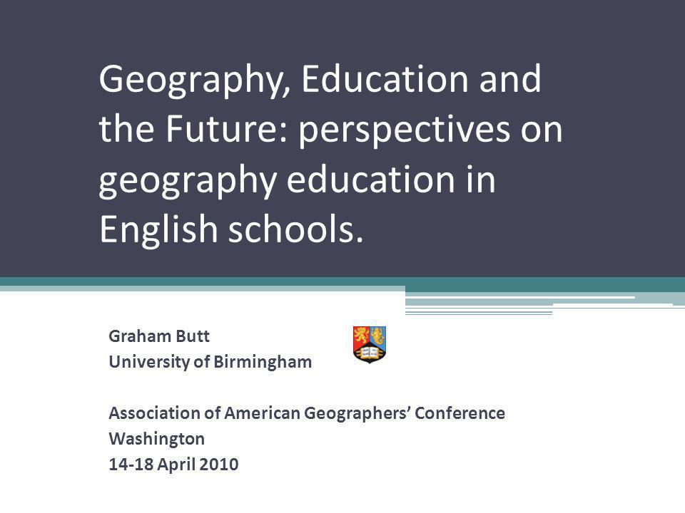 Geography, Education and the Future: perspectives on geography education in English schools.