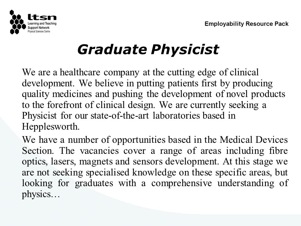 Graduate Physicist We are a healthcare company at the cutting edge of clinical development.