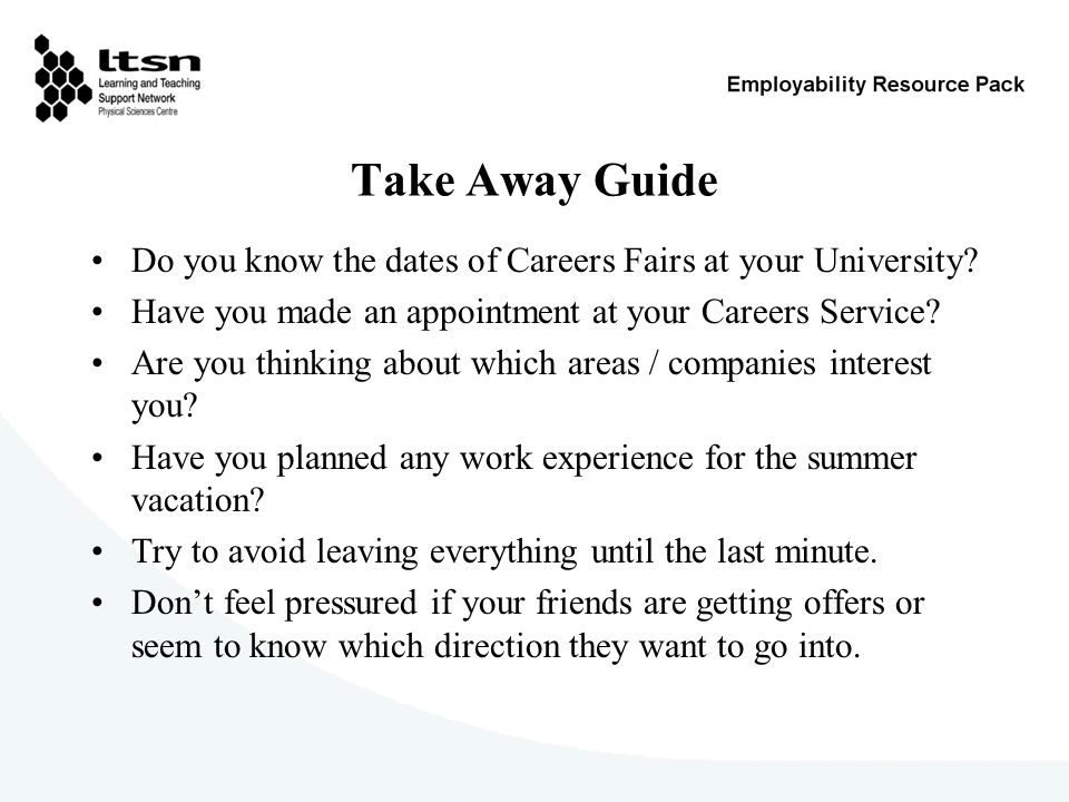 Take Away Guide Do you know the dates of Careers Fairs at your University? Have you made an appointment at your Careers Service? Are you thinking abou
