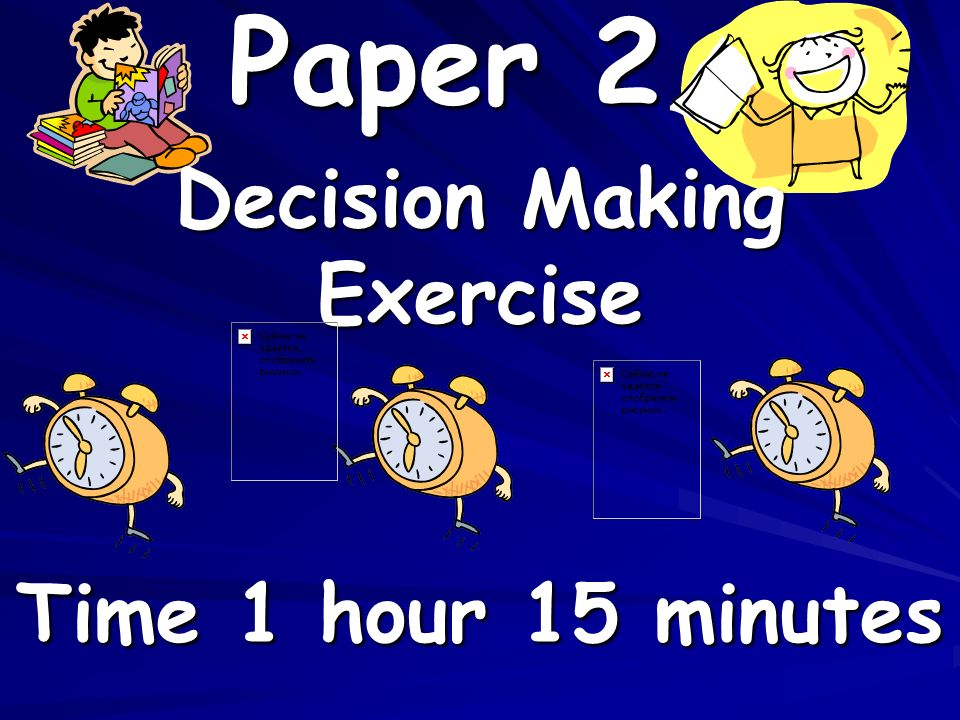 Paper 2 Decision Making Exercise Time 1 hour 15 minutes