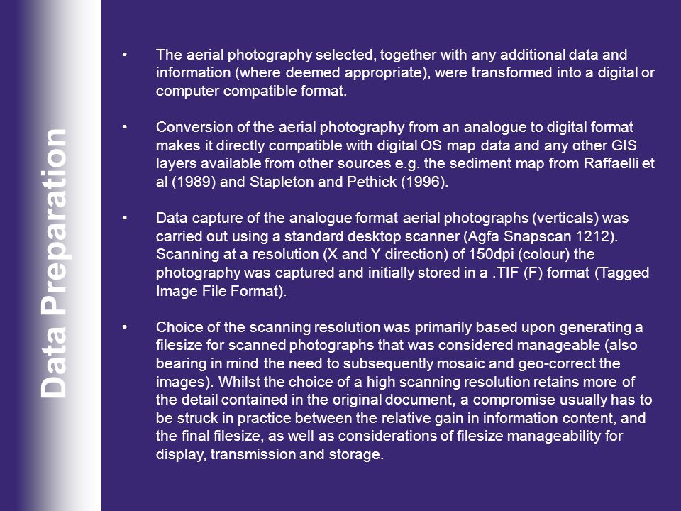 Data Preparation The aerial photography selected, together with any additional data and information (where deemed appropriate), were transformed into