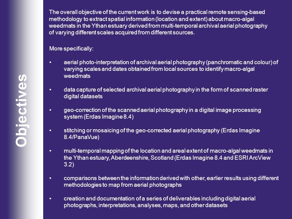 Objectives The overall objective of the current work is to devise a practical remote sensing-based methodology to extract spatial information (locatio