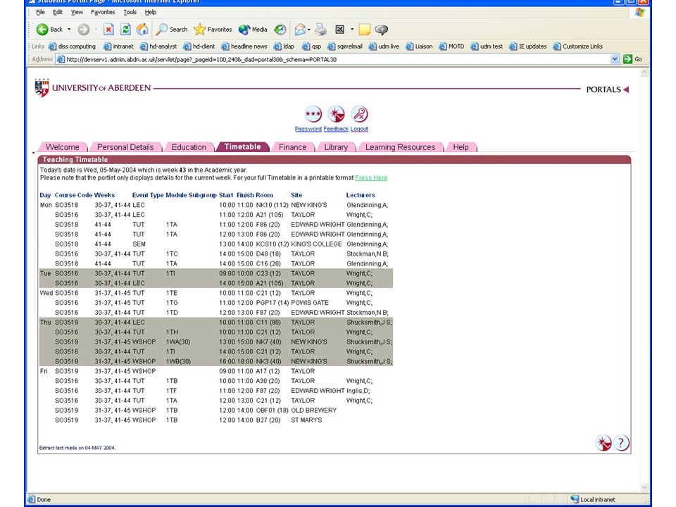 © Directorate of Information Systems & Services 2004 Timetable