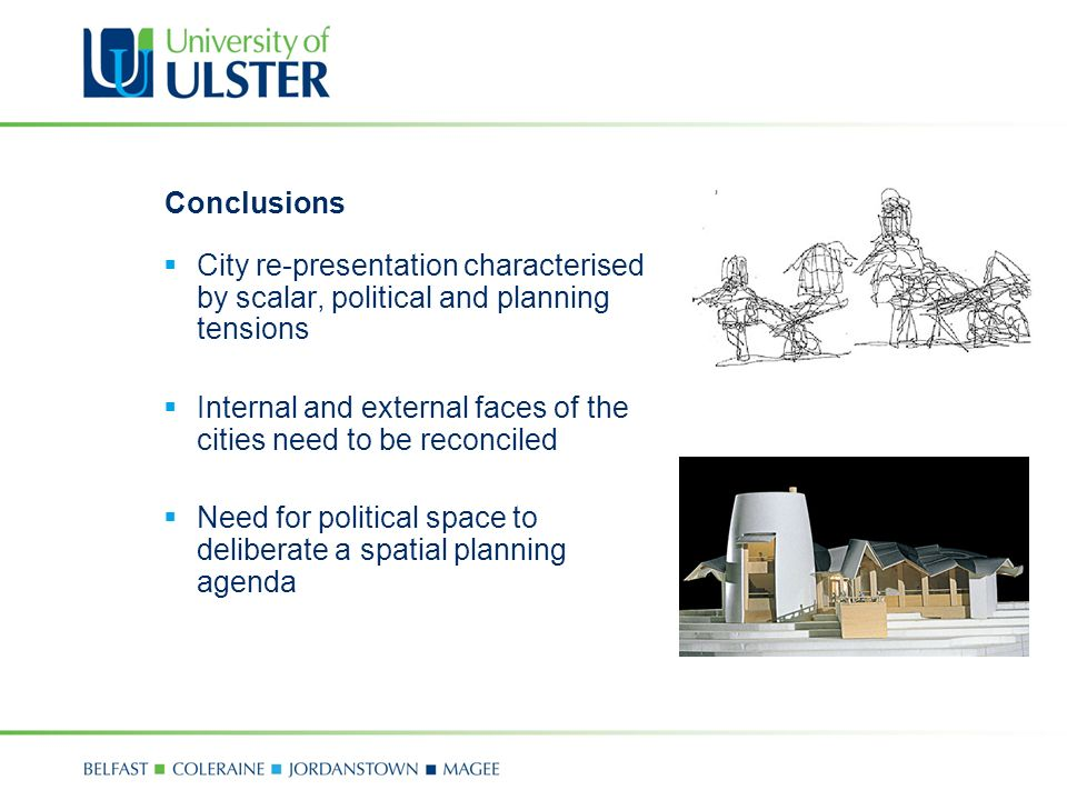 Conclusions City re-presentation characterised by scalar, political and planning tensions Internal and external faces of the cities need to be reconciled Need for political space to deliberate a spatial planning agenda