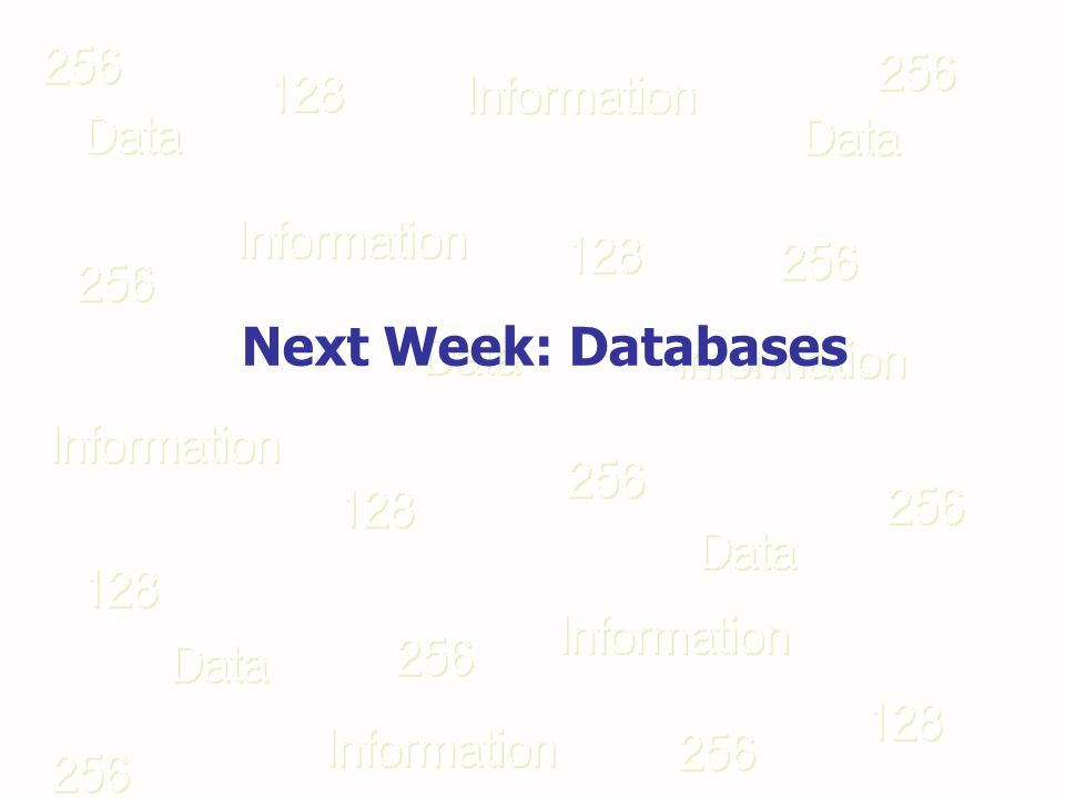 Next Week: Databases