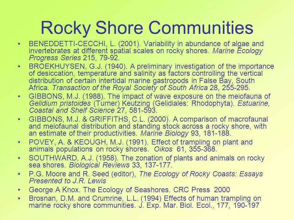 Rocky Shore Communities BENEDDETTI-CECCHI, L. (2001). Variability in abundance of algae and invertebrates at different spatial scales on rocky shores.