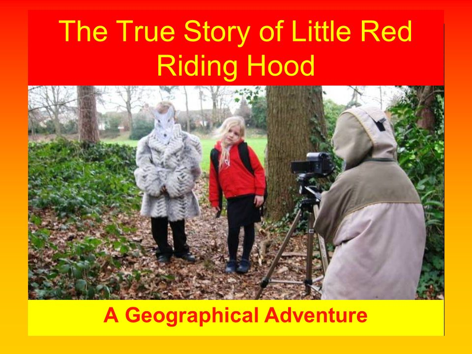 The True Story of Little Red Riding Hood A Geographical Adventure
