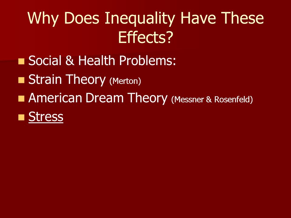 Why Does Inequality Have These Effects.