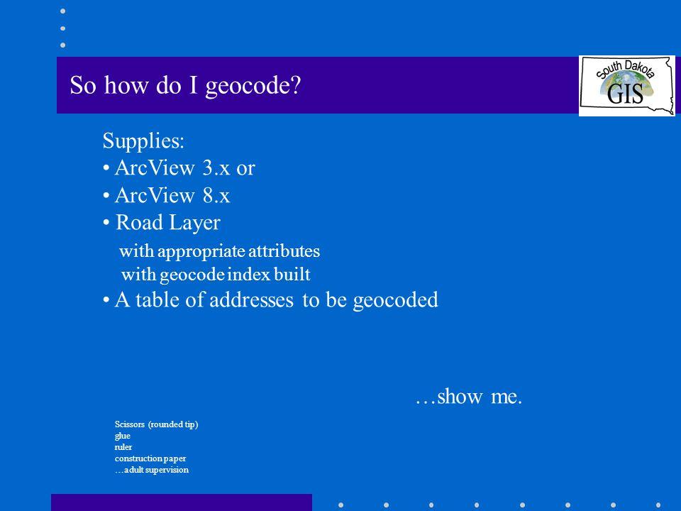 So how do I geocode.