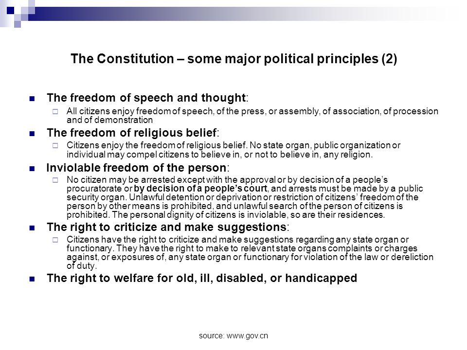 source: www.gov.cn The Constitution – some major political principles (2) The freedom of speech and thought: All citizens enjoy freedom of speech, of