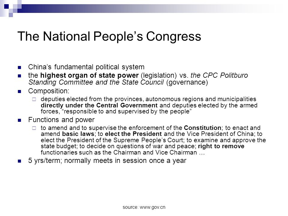 source: www.gov.cn The National Peoples Congress Chinas fundamental political system the highest organ of state power (legislation) vs. the CPC Politb