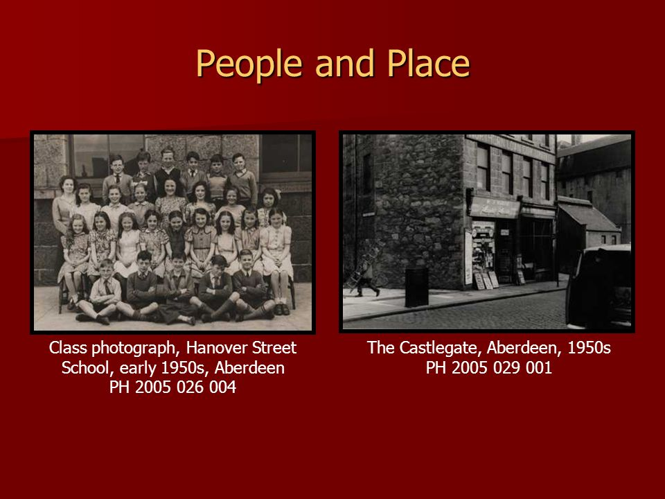 People and Place Class photograph, Hanover Street School, early 1950s, Aberdeen PH 2005 026 004 The Castlegate, Aberdeen, 1950s PH 2005 029 001