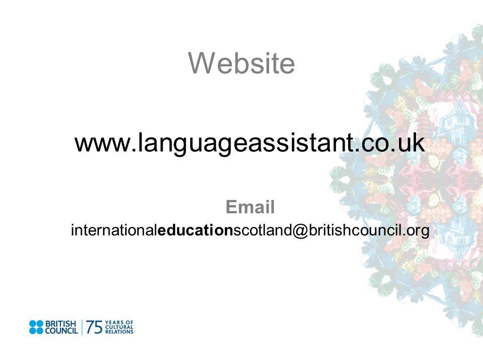 Website www.languageassistant.co.uk Email internationaleducationscotland@britishcouncil.org