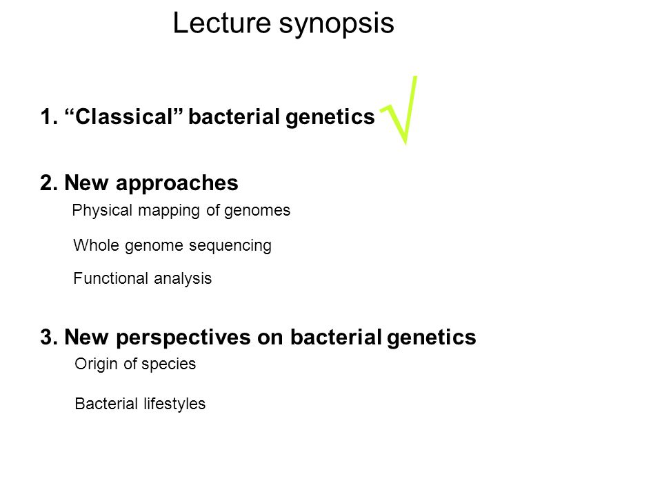 1. Classical bacterial genetics 2.