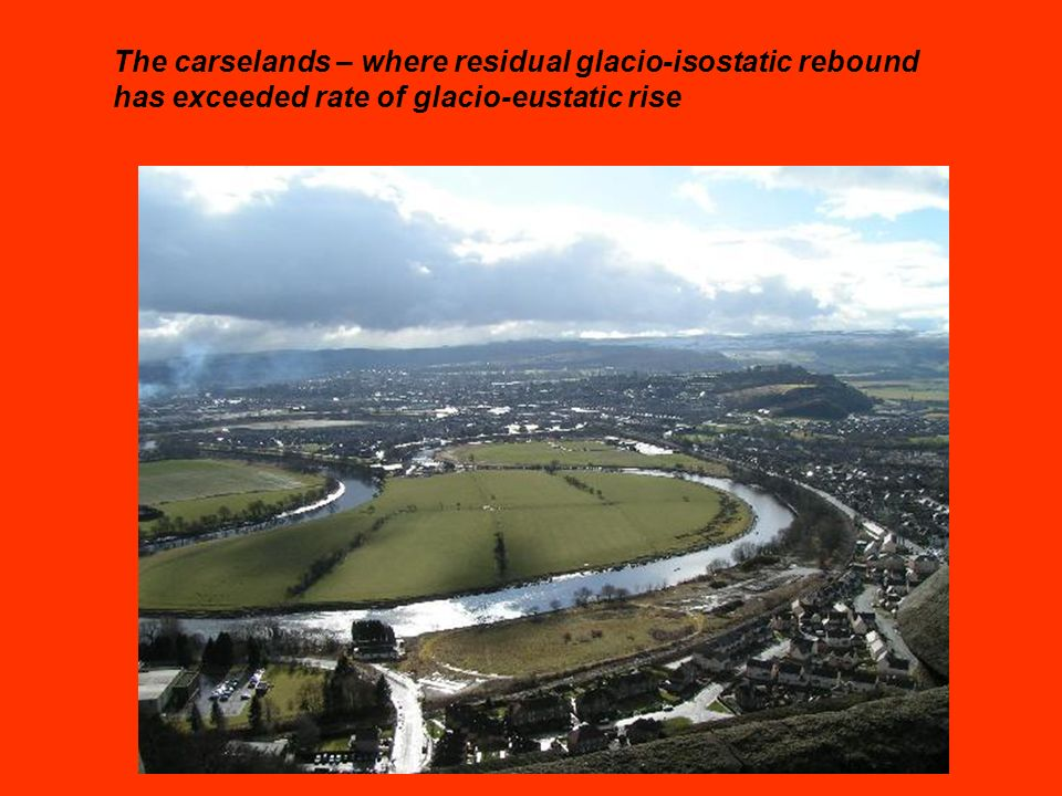 The carselands – where residual glacio-isostatic rebound has exceeded rate of glacio-eustatic rise
