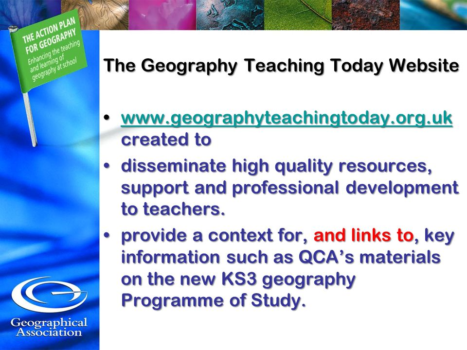The Geography Teaching Today Website www.geographyteachingtoday.org.uk created towww.geographyteachingtoday.org.uk created towww.geographyteachingtoda