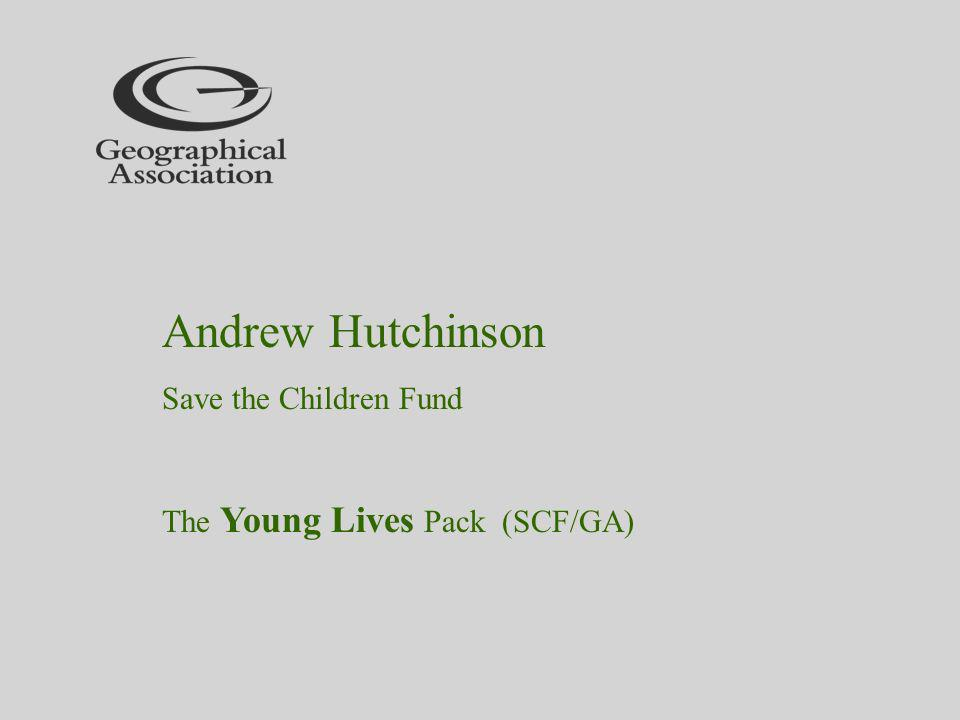 Andrew Hutchinson Save the Children Fund The Young Lives Pack (SCF/GA)