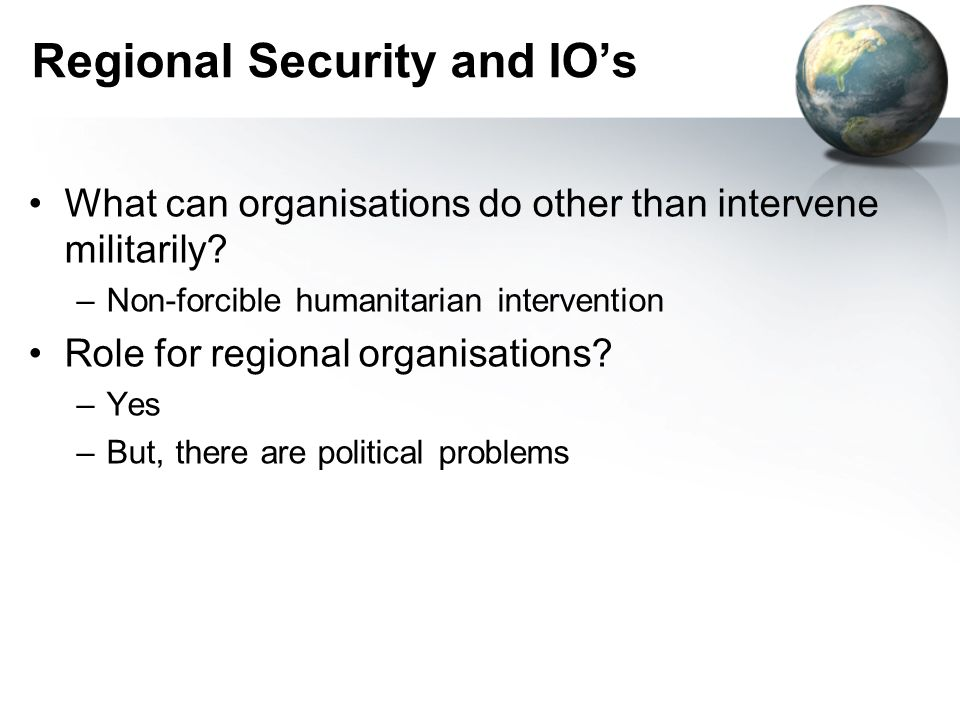 Regional Security and IOs What can organisations do other than intervene militarily.