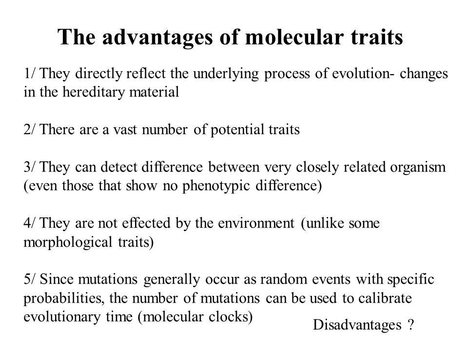 The advantages of molecular traits Disadvantages .
