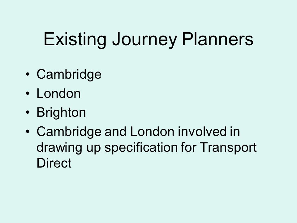 Existing Journey Planners Cambridge London Brighton Cambridge and London involved in drawing up specification for Transport Direct