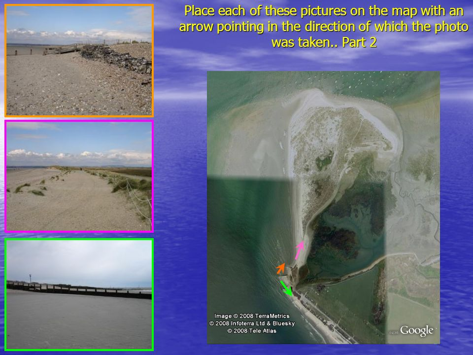 Place each of these pictures on the map with an arrow pointing in the direction of which the photo was taken..