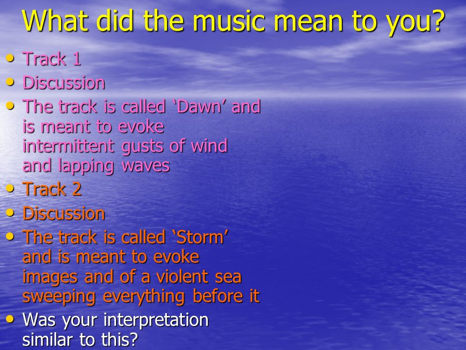 What did the music mean to you.