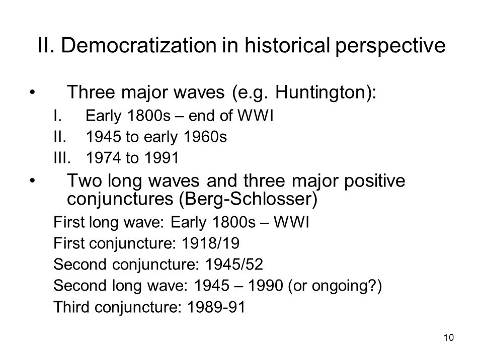 10 II. Democratization in historical perspective Three major waves (e.g.