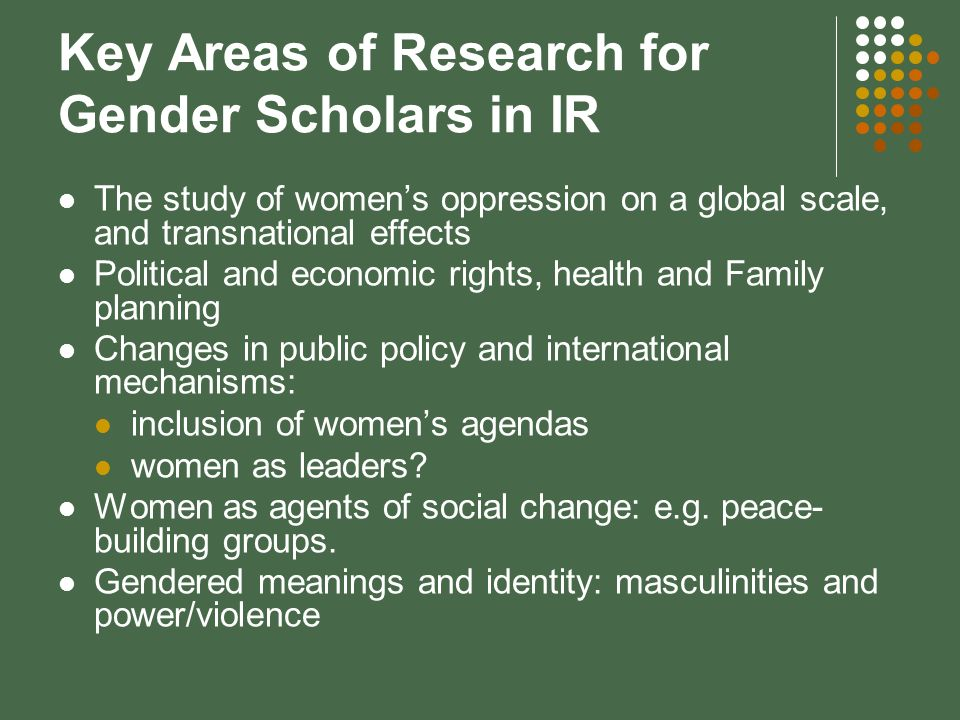 Gender and Development in the Age of Globalization Globalization is structurally complex and multi-layered Feminist IR scholars challenge exclusive focus on formal spaces of globalization (institutions, capital production, macro-analysis) Brings together an analysis on productive and reproductive economies women as economic and social agents, but also as subjects in the international polity Women are much more likely to suffer from poverty than men International sex economy Brings together an analysis of the global and the local Most female actors in IR work on local projects of empowerment and economic development Critique the policies and ideologies underlying globalization - esp.