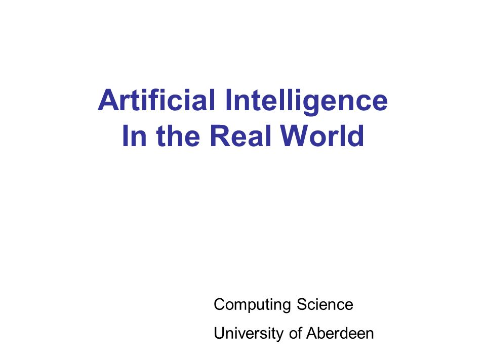 Artificial Intelligence In the Real World Artificial Intelligence In the Movies