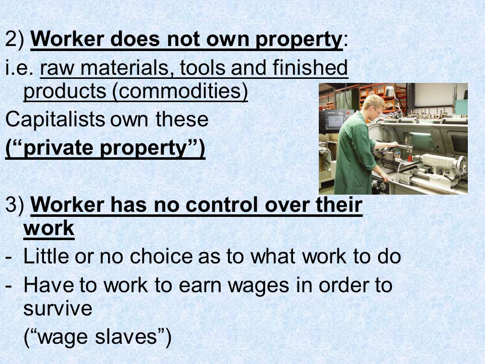 2) Worker does not own property: i.e.