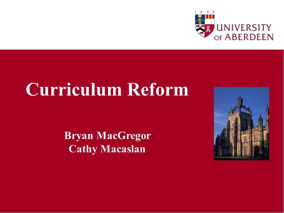 Curriculum Reform Bryan MacGregor Cathy Macaslan