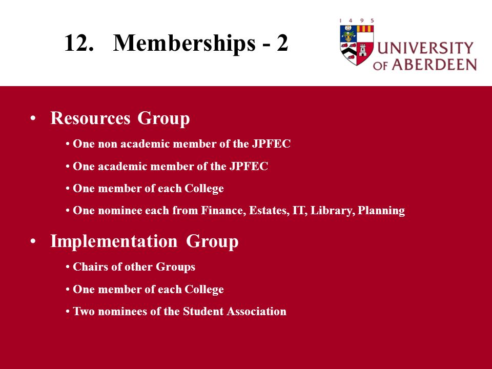 12. Memberships - 2 Resources Group One non academic member of the JPFEC One academic member of the JPFEC One member of each College One nominee each