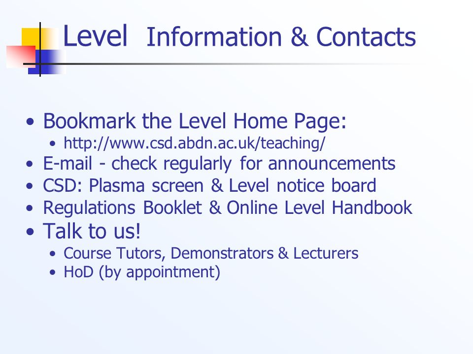 Level Information & Contacts Bookmark the Level Home Page: http://www.csd.abdn.ac.uk/teaching/ E-mail - check regularly for announcements CSD: Plasma