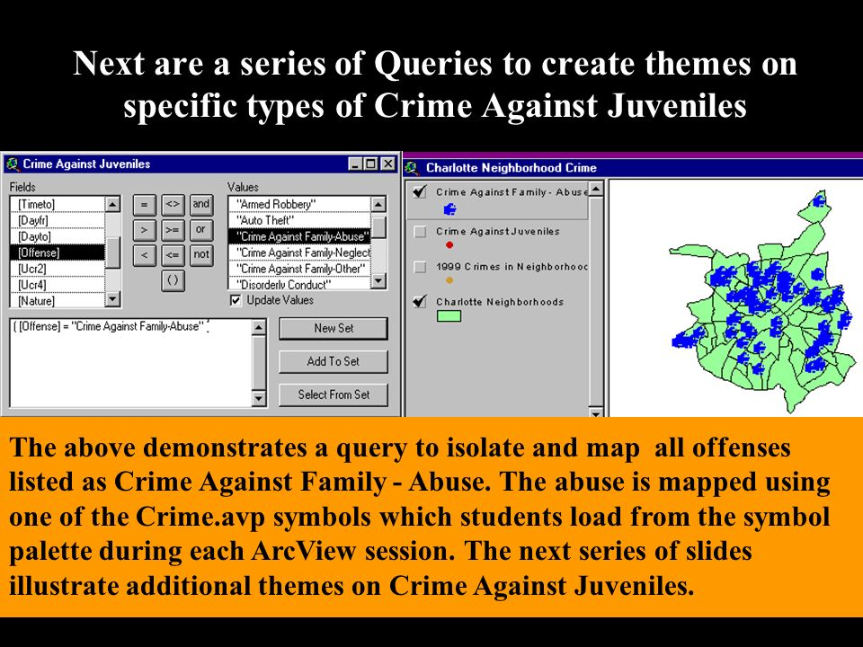 Next are a series of Queries to create themes on specific types of Crime Against Juveniles The above demonstrates a query to isolate and map all offenses listed as Crime Against Family - Abuse.