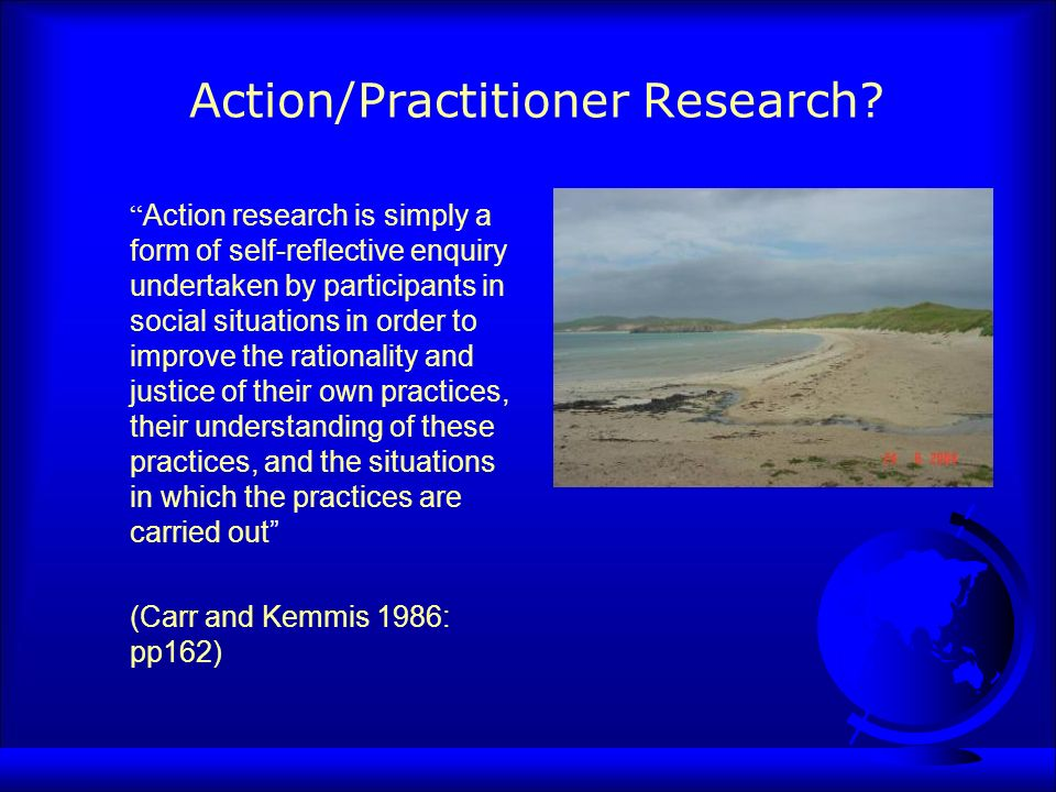 Action/Practitioner Research.