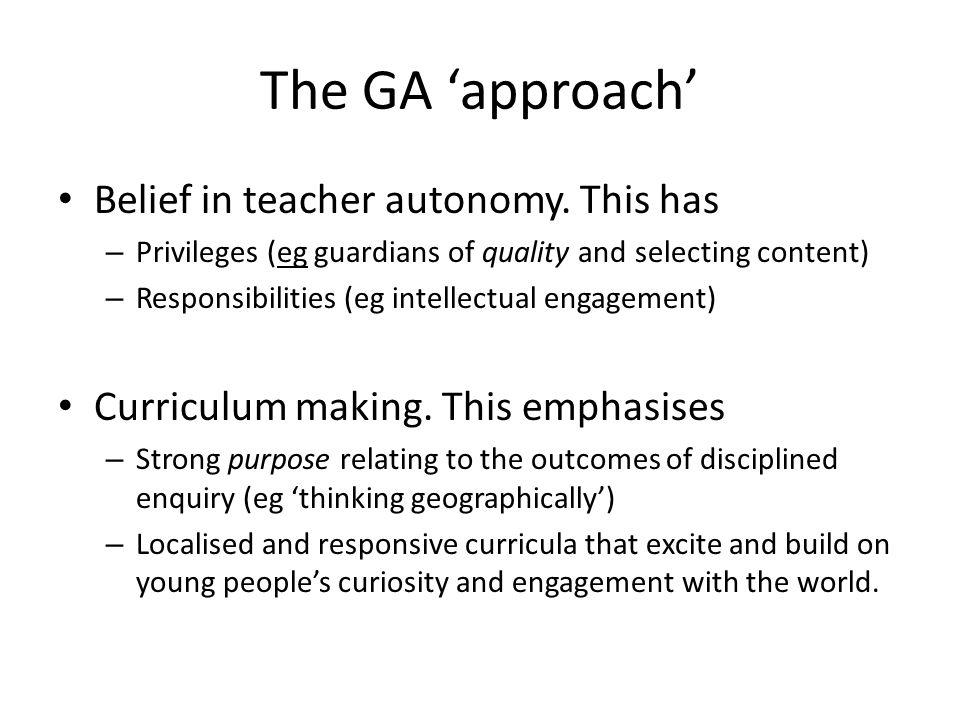 The GA approach Belief in teacher autonomy.