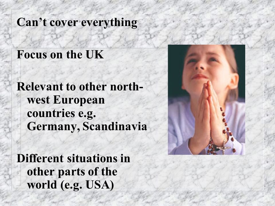 Cant cover everything Focus on the UK Relevant to other north- west European countries e.g. Germany, Scandinavia Different situations in other parts o