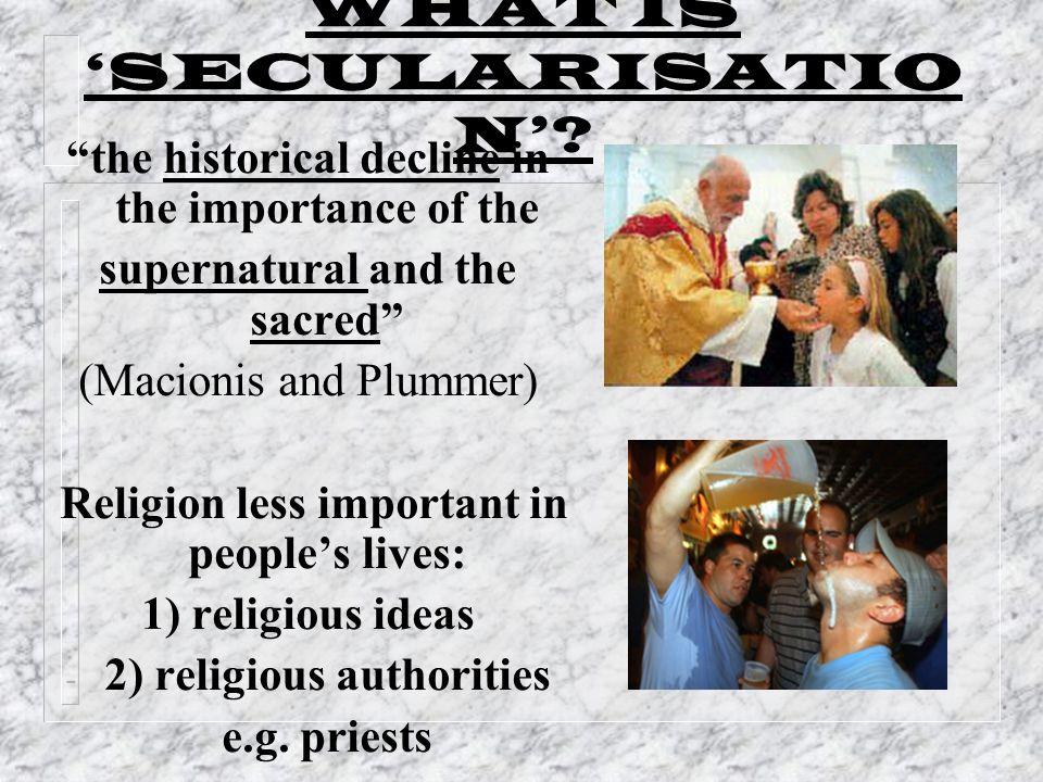 WHAT IS SECULARISATIO N.