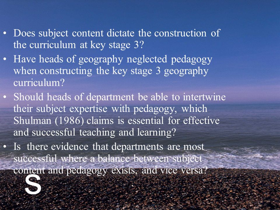 s Does subject content dictate the construction of the curriculum at key stage 3.